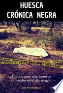 Huesca crónica negra