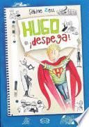 Hugo Despega!- Hugo Takes Off!