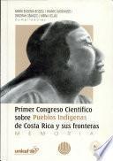 I Congreso Científico sobre Pueblos Indígenas de Costa Rica y sus Fronteras