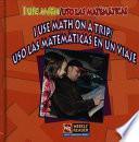 I Use Math On A Trip/ Uso Las Matematicas en Un Viaje