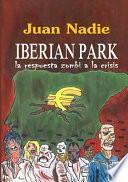 IBERIAN PARK - la respuesta zombi a la crisis