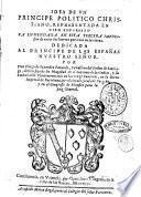 Idea de vn principe politico christiano, representada en cien empressas.Por don Diego de Saavedra Faxardo, cavallero del orden de Santiago, ..