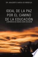 IDEAL DE LA PAZ POR EL CAMINO DE LA EDUCACI?N