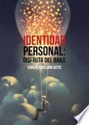 Identidad personal: disfruta del baile