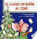 If You Take a Mouse to the Movies (Spanish edition)