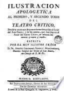 Ilustracion apologetica al primero y segundo tomo del Teatro critico