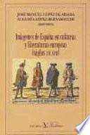 Imágenes de España en culturas y literaturas europeas (siglos XVI-XVII)