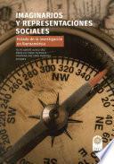 Imaginarios y representaciones sociales: Estado de la investigación en Iberoamérica