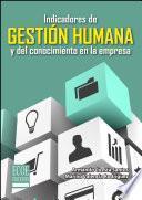 Indicadores de gestión humana y del conocimiento en la empresa