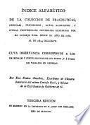Índice alfabético de la coleccion de pragmáticas, cedulas, provisiones, autos acordados, y otras providencias generales expedidas por el Consejo Real desde el año de 1760 al de 1804 inclusive ...