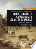 Indios, españoles y africanos en los Altos de Jalisco