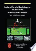 Inducción de resistencia en plantas Interacción: Planta-Patógeno