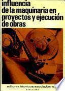 Influencia de la maquinaria en proyectos y ejecucion de obras