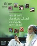 Informe Mundial sobre la Diversidad Cultural: Invertir en la diversidad cultural y el diálogo intercultural