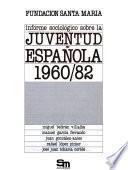 Informe sociológico sobre la juventud española, 1960/82
