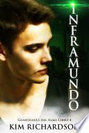 Inframundo (Guardianes Del Alma Libro 4)