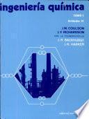 Ingeniería química. Flujo de fluidos, transmisión de calor y transferencia