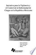 Iniciativa para la vigilancia y el control de la enfermedad de Chagas en la República Mexicana