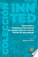 Innovación y Tendencias Educativas: un camino hacia las nuevas formas de aprendizaje