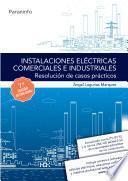Instalaciones eléctricas comerciales e industriales. Resolución de casos prácticos 7.ª edición