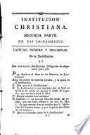 Institucion christiana, ó Explicacion de las quatro partes de la doctrina christiana