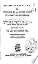 Institucion christiana ó Explicacion de las quatro partes de la doctrina christiana