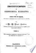 Instituciones de jurisprudencia eclesiastica