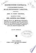 Instruccion catolica y convencimiento racional de los heterodoxos y libertinos
