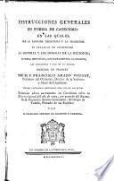 Instrucciones generales en forma de catecismo en las cuales por la Sagrada Escritura y la Tradición se explican en compendio la Historia y los dogmas de la Religión