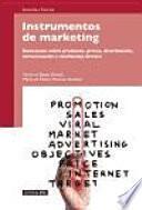 Instrumentos de marketing : decisiones sobre producto, precio, distribución, comunicación y marketing directo