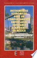 Instrumentos económicos para un comportamiento empresarial favorable al ambiente en México
