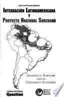 Integración latinoamericana y proyecto nacional soberano