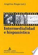 Intermedialidad e hispanística