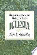 Introduccion a la Historia de la Iglesia / Introduction to the History of the Church