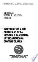 Introducción a los problemas de la historia y la cultura latinoamericana contemporánea