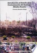 Introducción al estudio de la contaminación del suelo por metales pesados