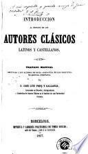 Introduccion al estudio de los autores clásicos latinos y castellanos