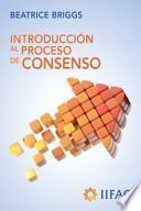 Introducción Al Proceso de Consenso