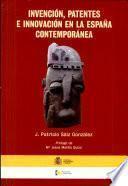 Invención, patentes e innovación en la España Contemporánea