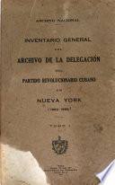 Inventario general del archivo de la delegación del Partido Revolucionario Cubano en Nueva York (1892-1898)