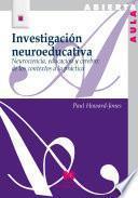 Investigación neuroeducativa : neurociencia, educación y cerebro : de los contextos a la práctica