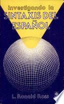 Investigando la sintaxis del español