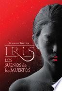 IRIS, LOS SUEÑOS DE LOS MUERTOS (Iris-2)