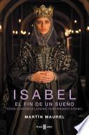 Isabel, el fin de un sueño: todos conocen a la reina, pero ninguno a Isabel