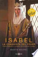 Isabel, la conquista del poder / Isabel, The Conquest Of Power