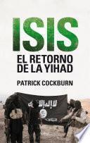 Isis. El retorno de la yihad