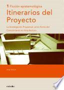 Itinerarios del proyecto: Ficción epistemológica