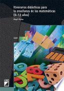Itinerarios didácticos para la enseñanza de las matemáticas (6-12 años)