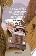 J. J. Sánchez Y La Turbulenta Travesía del Alacrán