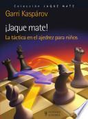 ¡Jaque mate! La táctica en el ajedrez para niños